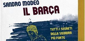 La copertina del saggio 'Il Barça' di Sandro Modeo. Isbn